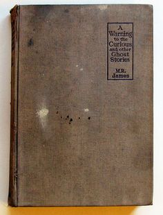 First edition of A Warning To The Curious - the fourth collection of ghost stories from MR James