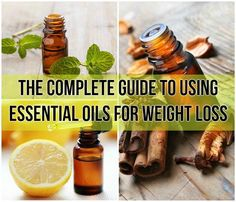 The Complete Guide To Using Essential Oils For Weight Loss (? ...read later)
