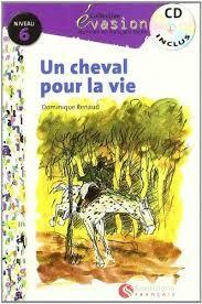 Un cheval pour la vie / Dominique Renaud