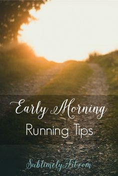 Early morning running tips: tips to help you get out of bed and run in the morning.