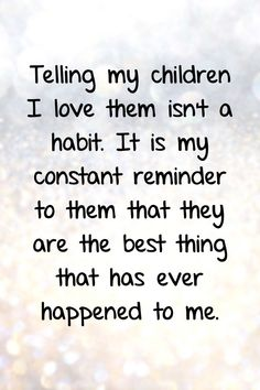 48 Quotes About Loving Children and a Mother's Love for Her Kids - Trend Relationship Quotes 2019 Quotes About Your Children, Love My Kids Quotes, Mothers Love Quotes, Mother Daughter Quotes, Mommy Quotes, Son Quotes, Quotes About Family Love, Quotes About Being Blessed, Quotes About Blessings