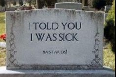 """This is a real tombstone somewhere. I read it in a book called TOMBSTONE HUMOR. However, I don't think it said """"Bastards! Memes Lol, Funny Memes, It's Funny, Mundo Cruel, Weird But True, That's Weird, E Mc2, Funny Signs, Funny Street Signs"""
