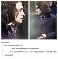 This is off subject but....... HE LOOKS LIKE SNAPE XD