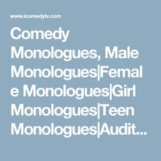 Apologise, humorous monologues for teen girls authoritative