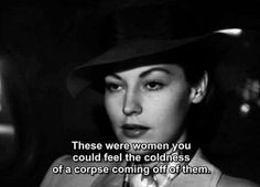 """fuckindiva: About femme fatales in The Rules of. - fuckindiva: """" About femme fatales in The Rules of Film Noir, 2009 """" Motivacional Quotes, Film Quotes, Mood Quotes, Pretty Things, Citations Film, Fritz Lang, Ava Gardner, Provocateur, Movie Lines"""