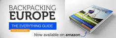 My first book has officially launched on Amazon...  Backpacking Europe: The Everything Guide