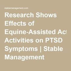 Research Shows Effects of Equine-Assisted Activities on PTSD Symptoms | Stable Management