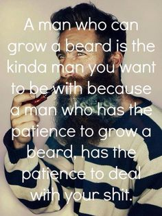 Like Patience, Beards are a Virtue.