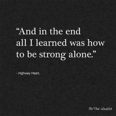 Quotes about Missing : You have to learn to be alone before you rush into another relationship.  Time h