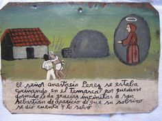 Anastacio Perez was getting cooked in the temascal because he fell asleep. He gives thanks to San Sebastian de Aparicio that his nephew got him out in time