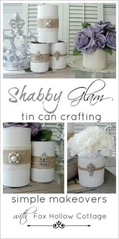 """Shabby Vintage Tin Can Craft; This whole upcycle, recycle, reuse, repurpose thing. is pretty darn cool! Join me and craft """"blah"""" tin cans into shabby, pretty containers with vintage flair and multiple uses! Flores Shabby Chic, Shabby Chic Flowers, Vintage Flowers, Decoration Shabby, Shabby Chic Decor, Flowers Decoration, Tin Can Crafts, Diy Crafts, Crafts Cheap"""