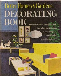 1961 MID CENTURY MODERN Decorating book Better Homes by populuxe