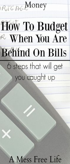 Learn the six steps you can take to get caught up and on track!  How To Budget When You Are Behind On Bills   Debt   Spending   Saving   Finances   Money Management