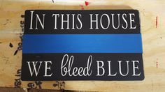 In this house we bleed blue thin blue line by SunshineCustomDecor
