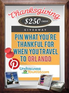 Pin what you're thankful for when you travel to Orlando to be entered to win $ 250 credit with Undercover Tourist! #Giveaway Get started here: http://blog.undercovertourist.com/2013/11/win-250-undercover-tourist-thanksgiving-pinterest-giveaway/ #UndercoverTouristPinterestGiveaway