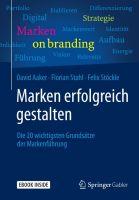 Zusammenfassung Marken erfolgreich gestalten von David Aaker, Florian Stahl und Felix Stöckle. Alles, was Sie über Markenführung wissen müssen.