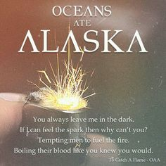Oceans Ate Alaska- To Catch A Flame❤️
