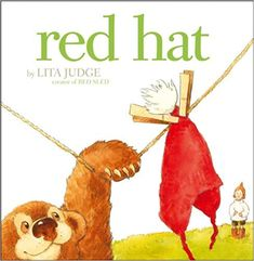 Red hat, by Lita Judge. ( Atheneum Books for Young Readers, In this almost wordless picture book, a troupe of baby forest animals borrows a child's hat, until all that is left is a long piece of red string. Wordless Picture Books, Wordless Book, Children's Picture Books, Springtime Pictures, Lita Ford Songs, Read Red, Thing 1, Red Hats, Book Activities