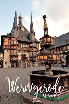 Wernigerode, Germany. The Heart of the Harz Mountains. California Globetrotter. Travel in Europe.