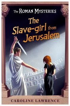 """The Slave-girl from Jerusalem"" by Caroline Lawrence: Flavia, Jonathan, Nubia, and Lupus work together within the rules of the ancient Roman legal system to prove the innocence of Hephzibah, a slave in a wealthy household who has been accused of murder, but the witnesses are killed before they can testify before the magistrate."
