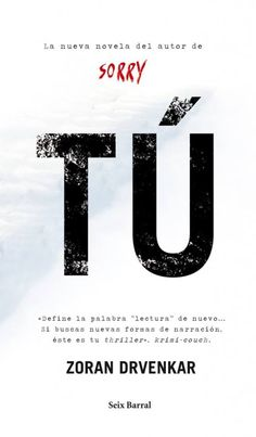 Tú / Zoran Drvenkar ; traducción del alemán por José Aníbal Campos http://encore.fama.us.es/iii/encore/record/C__Rb2531782?lang=spi