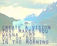 create a vision!!!!!!!!!!!!!!!!!!!!!!!!!!!!!!!!!!!!!!!!!!