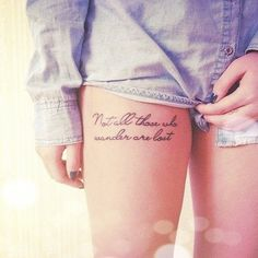 """""""Not all those who wander are lost."""""""