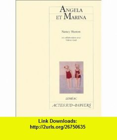 Angela et Marina (9782742740819) Nancy Huston , ISBN-10: 2742740813  , ISBN-13: 978-2742740819 ,  , tutorials , pdf , ebook , torrent , downloads , rapidshare , filesonic , hotfile , megaupload , fileserve