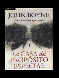 LA CASA DEL PROPOSITO ESPECIAL John Boyne vuelve a demostrar un especial don narrativo para tratar grandes acontecimientos históricos desde perspectivas desconocidas, proyectando sobre lo ya sabido una luz nueva y sorprendente.