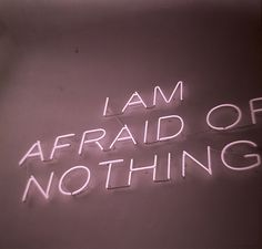 I AM AFRAID OF NOTHING - Neon Sign