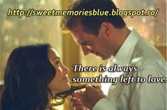 sweet memories: There is always something left to love