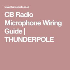 CB Radio Microphone Wiring Guide | THUNDERPOLE  sc 1 st  Pinterest : cb radio microphone wiring - yogabreezes.com