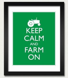 Farming - Keep Calm and Carry On Poster - Keep Calm and Farm On - Tractor - Multiple COLORS - 8x10 Art Print on Etsy, $10.00