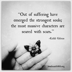 out of suffering...