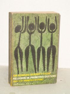 Religion in Primitive Culture-vol II Edward Burnett Tylor, History, Anthropology