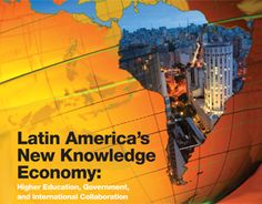 Latin Americas New Knowledge Economy: Higher Education, Government, and International Collaboration Latin America, Higher Education, Collaboration, Chile, Knowledge, Public, Names, Fun, Travel
