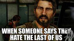 WTF Joel...courtesy of The Last of Us Memes