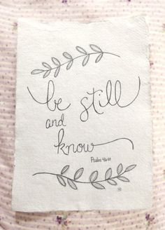 Custom Hand Drawn Scripture Art ~ {{ Psalm 46:10 }} by LovelyIntentions on Etsy https://www.etsy.com/listing/197893090/custom-hand-drawn-scripture-art-psalm