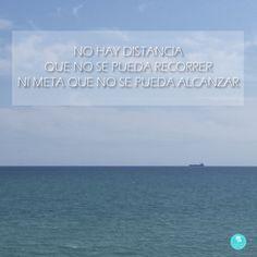No hay #distancia que no se pueda recorrer ni #meta que no se pueda #alcanzar. #BienvenidoSeptiembre #Septiembre #Frases #Citas #mar #Benicassim #Castellon