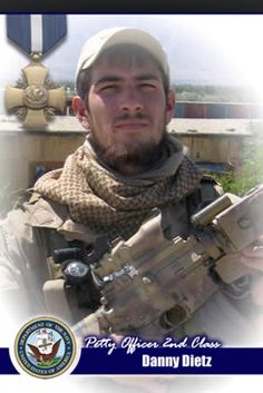 Birth name Danny Phillip Dietz, Jr. BornJanuary 26, 1980 Aurora, Colorado Died June 28, 2005 (aged 25) Kunar Province, Afghanistan Allegiance United States Service/branch United States Navy Years of service 1999–2005 Rank Gunner's Mate 2nd Class Unit SEAL Delivery Vehicle Team Two, Naval Special Warfare Unit, Afghanistan Battles/wars Iraq War War in Afghanistan Operation Red Wings