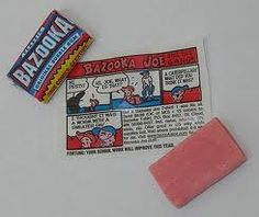 Bazooka Gum with Bazooka Joe comics.  The gum capable of breaking your teeth, for reals!