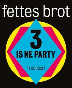 Fettes Brot - 3 IS NE PARTY - in concert 2014 - special guest: MC Fitti - Tickets unter: www.semmel.de