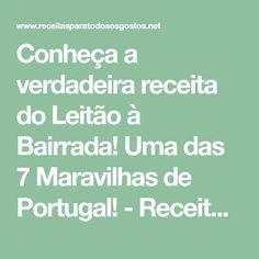 Conheça a verdadeira receita do Leitão à Bairrada! Uma das 7 Maravilhas de Portugal! - Receitas Para Todos os Gostos