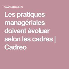 Les pratiques managériales doivent évoluer selon les cadres | Cadreo