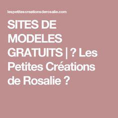 SITES DE MODELES GRATUITS | ♥ Les Petites Créations de Rosalie ♥