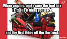 Life Hacks Daily » Find Life Hacks for Everything Every Day » Pack the Tool Box Last so it's the First Thing off the Moving Truck