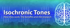 Isochronic Tones – How They Work, the Benefits and the Research