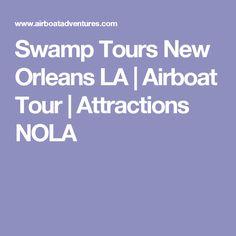 Swamp Tours New Orleans LA | Airboat Tour | Attractions NOLA