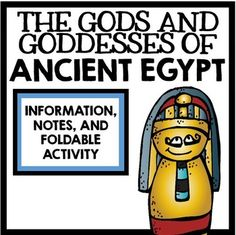 The Gods and Goddesses of Ancient Egypt: Information, Notes,and Foldable Activity