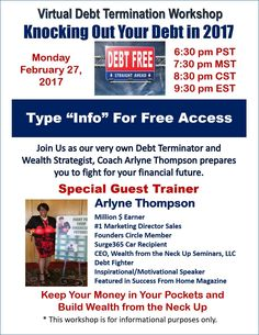 Hello Family and Friends!!   SAVE THIS DATE!!  We are having a Virtual Debt Termination Workshop given by our phenomenal Director Coach Arlyne Thompson! You are Invited to be my guests on this webinar!